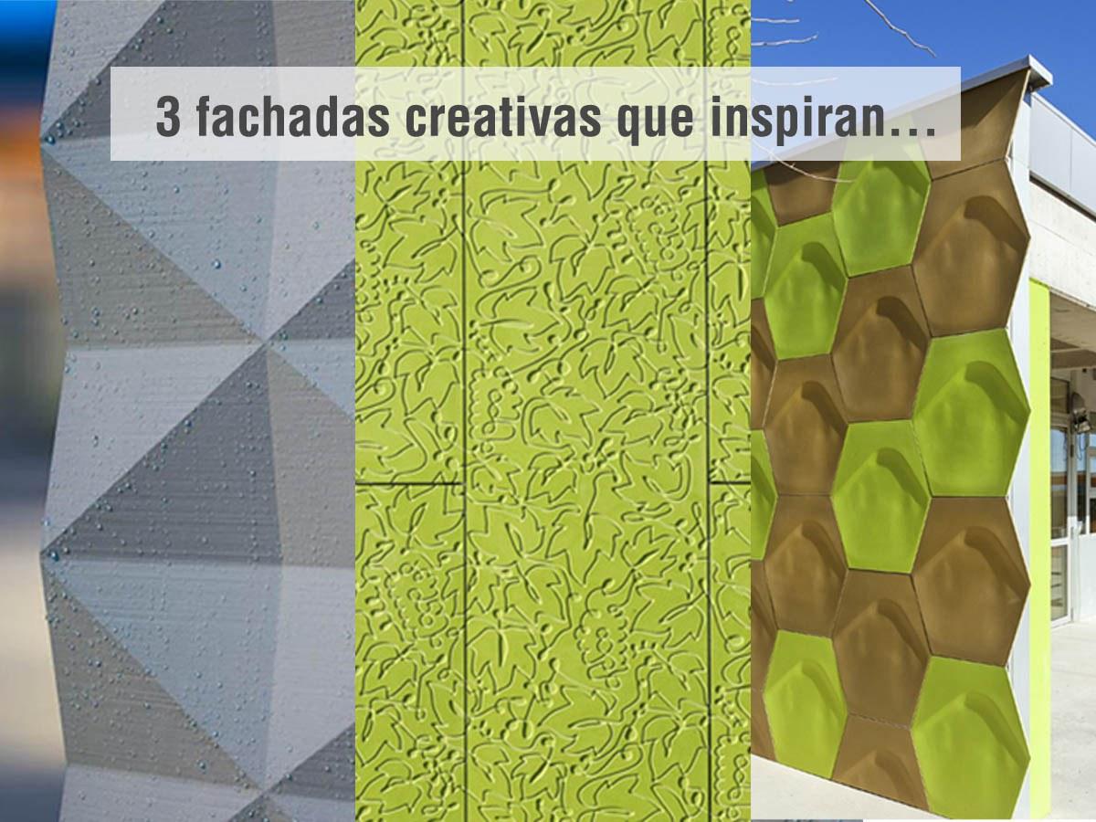 3 Fachadas Creativas, Inspírate!!!